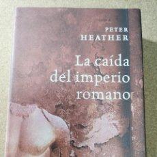 Libros de segunda mano: LA CAIDA DEL IMPERIO ROMANO (PETER HEATHER). Lote 194354263