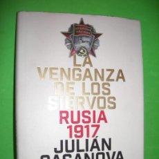 Libros de segunda mano: LA VENGANZA DE LOS SIERVOS RUSIA 1917 - JULIAN CASANOVA - CRITICA - 2017. Lote 194367821