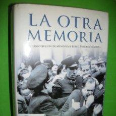 Libros de segunda mano: LA OTRA MEMORIA - ALFONSO BULLON DE MENDOZA & LUIS TOGORES - ACTAS 2011. Lote 194368170