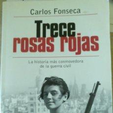Libros de segunda mano: TRECE ROSAS ROJAS. - FONSECA, CARLOS.. Lote 194369403