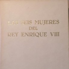 Libros de segunda mano: LAS SEIS MUJERES DEL REY ENRIQUE VIII. - RIVAL, PAUL.. Lote 194369447