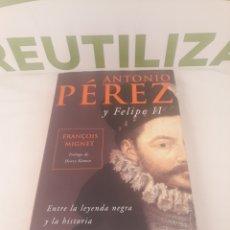 Libros de segunda mano: ANTONIO PEREZ Y FELIPE II.ENTRE LA LEYENDA NEGRA Y LA HISTORIA.. Lote 194502648