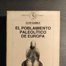 Libros de segunda mano: EL POBLAMIENTO PALEOLÍTICO DE EUROPA CLIVE GAMBLE CRÍTICA, 1990. Lote 194511353