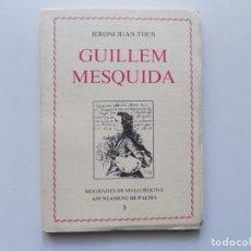Libros de segunda mano: LIBRERIA GHOTICA. JERONI JUAN TOUS. GUILLEM MESQUIDA. 1982. BIOGRAFIES DE MALLORQUINS.ILUSTRADO.. Lote 194532396