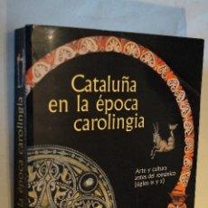 Libros de segunda mano: CATALUÑA EN LA ÉPOCA CAROLINGIA. . Lote 194551860