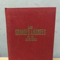 Libros de segunda mano: LAS GRANDES AMANTES DE LA HISTORIA POR JOSÉ MARÍA TAVERA SEGUNDA EDICIÓN 1959. Lote 194573056