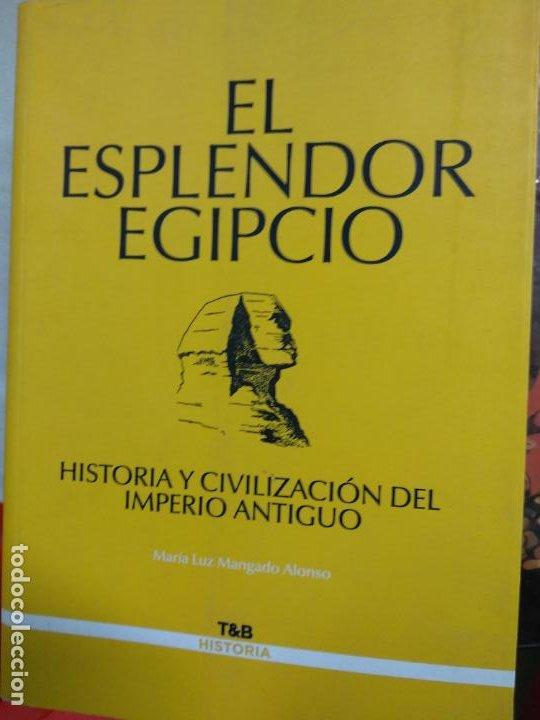 EL ESPLENDOR EGIPCIO,HISTORIA Y CIVILIZACION DEL IMPERIO ANTIGUO,T&B EDITORES,2005 (Libros de Segunda Mano - Historia Antigua)
