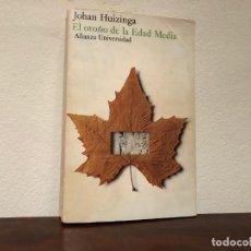 Libros de segunda mano: EL OTOÑO DE LA EDAD MEDIA. JOHAN HUIZINGA. ALIANZA UNIVERSIDAD. . Lote 194623095