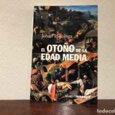 Libros de segunda mano: EL OTOÑO DE LA EDAD MEDIA. JOHAN HUIZINGA. ALIANZA ENSAYO . Lote 194627401