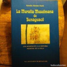 Libros de segunda mano: LA MURALLA MUSULMANA DE BENAGUASIL. 2002.. Lote 194639721