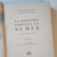 Libros de segunda mano: SAMUEL NOAH KRAMER: LA HISTORIA EMPIEZA EN SUMER. Lote 194713631