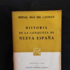 Libros de segunda mano: HISTORIA DE LA CONQUISTA DE NUEVA ESPAÑA-BERNAL DIAZ DEL CASTILLO. Lote 194730641