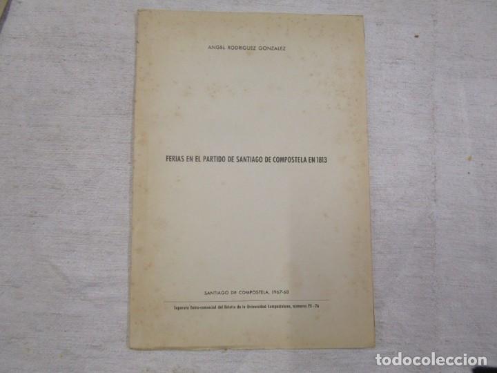 GALICIA HISTORIA LOCAL - FERIAS EN EL PARTIDO DE SATIAGO DE COMPOSTELA 1813, SEPARATA 1968 + INFO (Libros de Segunda Mano - Historia Antigua)