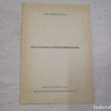 Libros de segunda mano: GALICIA HISTORIA LOCAL - FERIAS EN EL PARTIDO DE SATIAGO DE COMPOSTELA 1813, SEPARATA 1968 + INFO. Lote 194877356