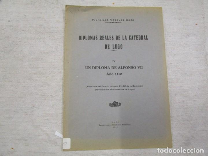GALICIA HISTORIA LOCAL - DIPLOMAS REALES DE LA CATEDRAL DE LUGO. DEL ALFONSO VII 1150 + INFO (Libros de Segunda Mano - Historia Antigua)