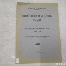 Libros de segunda mano: GALICIA HISTORIA LOCAL - DIPLOMAS REALES DE LA CATEDRAL DE LUGO. DEL ALFONSO VII 1150 + INFO. Lote 194877761