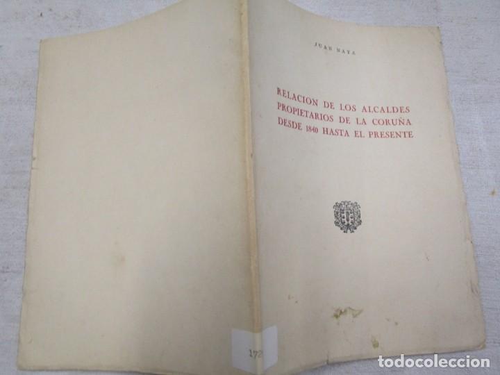 GALICIA LOCAL- RELACION DE LOS ALCALDES PROPIETARIOS DE LA CORUÑA DESDE 1840 - JUAN NAYA 1975 + INFO (Libros de Segunda Mano - Historia Antigua)