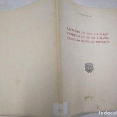 Libros de segunda mano: GALICIA LOCAL- RELACION DE LOS ALCALDES PROPIETARIOS DE LA CORUÑA DESDE 1840 - JUAN NAYA 1975 + INFO. Lote 194878583