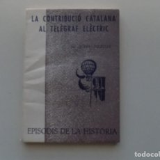 Libros de segunda mano: LIBRERIA GHOTICA. JOSEP IGLESIES. LA CONTRIBUCIÓ CATALANA AL TELÈGRAF ELÈCTRIC.1965.. Lote 194889937