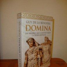 Libros de segunda mano: DOMINA. LAS MUJERES QUE CONSTRUYERON LA ROMA IMPERIAL - GUY DE LA BÉDOYÈRE - PASADO & PRESENTE. Lote 194900635