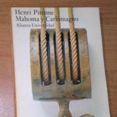 Libros de segunda mano: HENRI PIRENNE - MAHOMA Y CARLOMAGNO - ALIANZA EDITORIAL, 1979. Lote 194897816