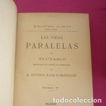 Libros de segunda mano: LAS VIDAS PARALELAS PLUTARCO 5 TOMOS COMPLETA BIBLIOTECA CLASICA 1911 EB2 - Foto 4 - 194961971