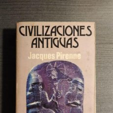 Libri di seconda mano: CIVILIZACIONES ANTIGUAS JACQUES PIRENNE LUIS DE CARALT . Lote 194973567