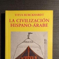 Libros de segunda mano: LA CIVILIZACIÓN HISPANO-ÁRABE TITUS BURCKHARDT ALIANZA EDITORIAL PRIMERA EDICIÓN. Lote 195138338