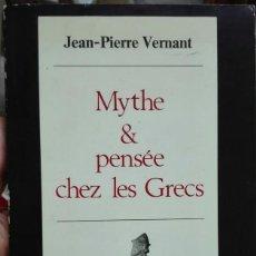 Libros de segunda mano: JEAN-PIERRE VERNANT. MYTHE ET PENSEE CHEZ LES GRECS: ETUDES DE PSYCHOLOGIE HISTORIQUE. 1985. Lote 195139541