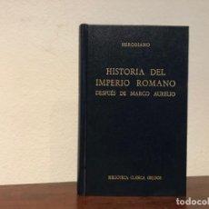 Libros de segunda mano: HISTORIA DEL IMPERIO ROMANO DESPUÉS DE MARCO AURELIO. HERODIANO. GREDOS.. Lote 195139990