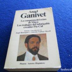 Libros de segunda mano: CONQUISTA REINO MAYA PIO CID ANGEL GANIVET ED. PLANETA 1988. Lote 195156458