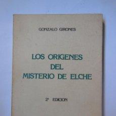 Libros de segunda mano: LOS ORÍGENES DEL MISTERIO DE ELCHE. GIRONÉS GONZALO. 1983. Lote 195168062