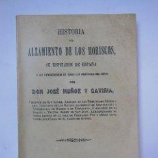 Libros de segunda mano: HISTORIA DE LA EXPULSIÓN DE LOS MORISCOS, SU EXPULSIÓN DE ESPAÑA Y SUS CONSECUENCIA. 1980. Lote 195169483