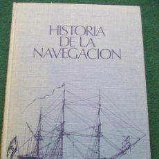 Libros de segunda mano: HISTORIA DE LA NAVEGACIÓN . Lote 195173207
