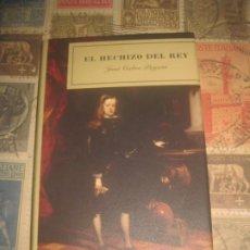 Libros de segunda mano: JOSÉ CALVO POYATO : EL HECHIZO DEL REY (BELACVA, 2001) - TAPA DURA, FORMATO GRANDE. . Lote 195174090