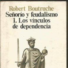 Libros de segunda mano: ROBERT BOUTRUCHE. SEÑORIO Y FEUDALISMO 1. LOS VINCULOS DE DEPENDENCIA. SIGLO XXI. Lote 195214853