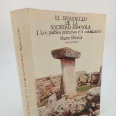 Libros de segunda mano: EL DESARROLLO DE LA SOCIEDAD ESPAÑOLA 1. LOS PUEBLOS PRIMITIVOS Y LA COLONIZACIÓN (MAURO OLMEDA). Lote 195215750