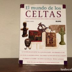 Libros de segunda mano: EL MUNDO DDE LOS CELTAS. SIMON JAMES. EDITORIAL BLUME. HISTORIA. MITOS Y LEYENBDAS.. Lote 195232838