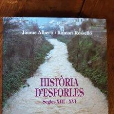 Libros de segunda mano: HISTORIA D'ESPORLES SEGLES XIII-XVI JAUME ALBERTÍ I RAMÓN ROSSELLÓ. PALMA DE MALLORCA 1996. Lote 195235973