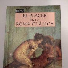 Libros de segunda mano: EL PLACER EN LA ROMA CLÁSICA. Lote 195244735