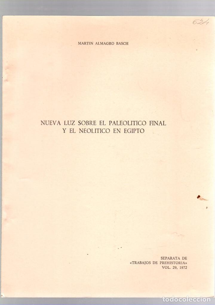 NUEVA LUZ SOBRE EL PALEOLITICO FINAL Y EL NEOLITICO EN EGIPTO. MARTIN ALMAGRO BASCH. 1972 (Libros de Segunda Mano - Historia Antigua)