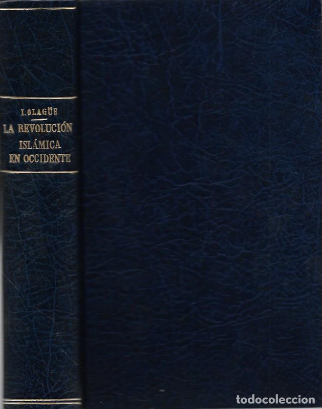 Libros de segunda mano: ignacio olague la revolucion islamica en occidente barcelona 1974 - Foto 4 - 195379333