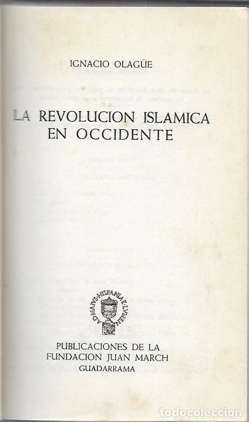 IGNACIO OLAGUE LA REVOLUCION ISLAMICA EN OCCIDENTE BARCELONA 1974 (Libros de Segunda Mano - Historia Antigua)