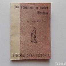 Libros de segunda mano: LIBRERIA GHOTICA. FERRAN SOLDEVILA. LES DONES EN LA NOSTRA HISTÒRIA. 1961.. Lote 195428881