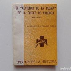 Libros de segunda mano: LIBRERIA GHOTICA. FRANCESC SEVILLANO.EL CENTENAR DE LA PLOMA DE LA CIUTAT DE VALÈNCIA.1365-1711.1966. Lote 195430070