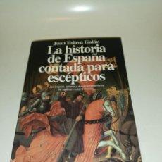Libros de segunda mano: HISTORIA DE ESPAÑA CONTADA PARA ESCÉPTICOS, JUAN ESLAVA GALÁN. Lote 195439463