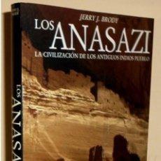 Libros de segunda mano: LOS ANASAZI. LA CIVILIZACION DE LOS ANTIGUOS INDIOS PUEBLO. JERRY J. BRODY.. Lote 195509378