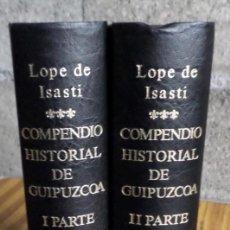 Libros de segunda mano: 2 TOMOS - COMPENDIO HISTORIA DE GUIPÚZCOA - LOPE DE ISASTI - FACSÍMIL - CON ILUSTRACIONES A B/N. Lote 196197418