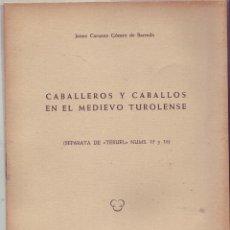 Libros de segunda mano: CABALLEROS Y CABALLOS EN EL MEDIEVO TUROLENSE. JAIME CARUANA Y GÓMEZ DE BARREDA, 1956.. Lote 196359905