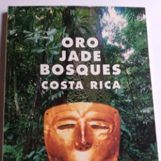 Libros de segunda mano: ORO JADE BOSQUES COSTA RICA FISA ESCUDO DE ORO 1992 HISTORIA ANTIGUA ARQUEOLOGÍA ANTIGÜEDADES ARTE. Lote 197277020